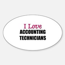 I Love ACCOUNTING TECHNICIANS Oval Decal