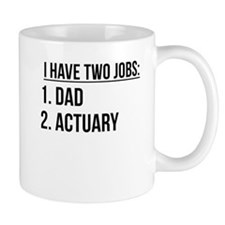 Two Jobs Dad And Actuary Mugs