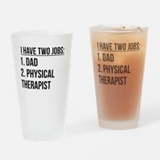 Two Jobs Dad And Physical Therapist Drinking Glass