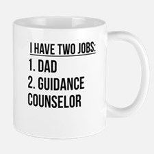 Two Jobs Dad And Guidance Counselor Mugs
