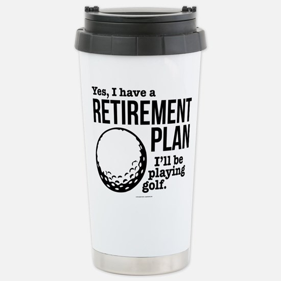 Golf Retirement Plan Stainless Steel Travel Mug