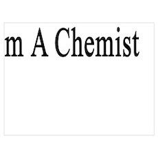 I Bring Value To Society I'm A Chemist Poster