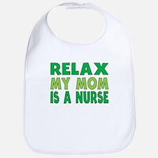 Relax My Mom Is A Nurse Bib