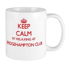Keep calm by relaxing at Bridgehampton Club N Mugs