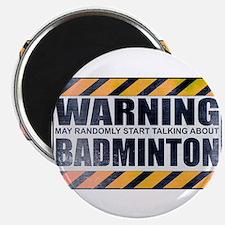 Warning: Badminton Magnet