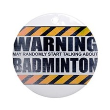 Warning: Badminton Round Ornament