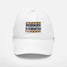 Warning: Badminton Baseball Baseball Cap