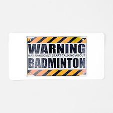 Warning: Badminton Aluminum License Plate