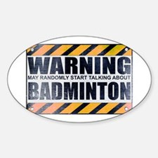 Warning: Badminton Oval Decal