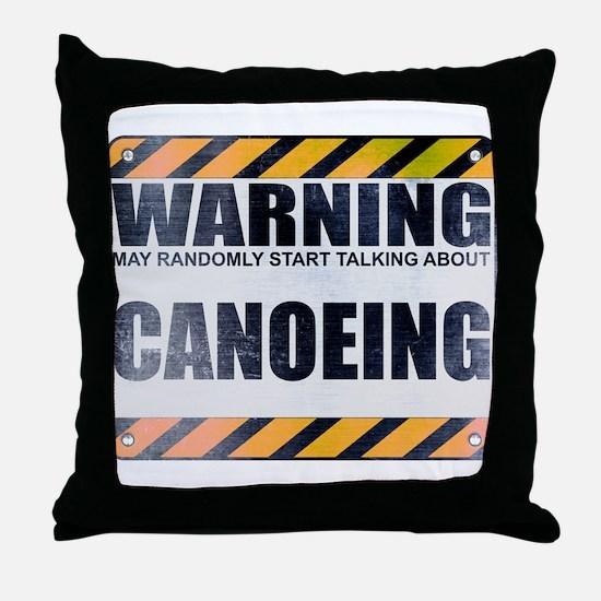 Warning: Canoeing Throw Pillow