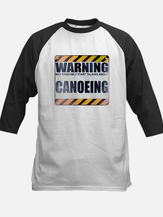 Warning: Canoeing Kids Baseball Jersey