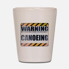 Warning: Canoeing Shot Glass