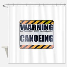 Warning: Canoeing Shower Curtain