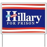 Hillary for prison Yard Signs
