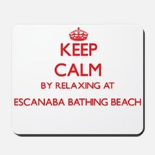 Keep calm by relaxing at Escanaba Bathin Mousepad