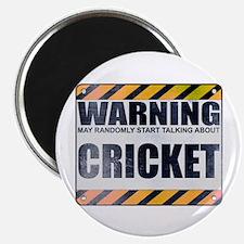 Warning: Cricket Magnet