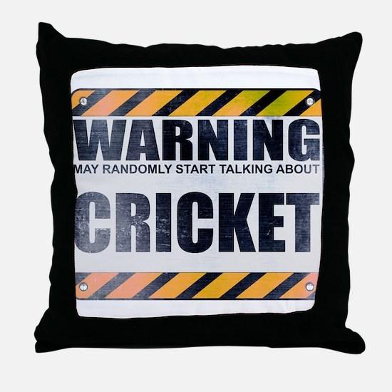 Warning: Cricket Throw Pillow