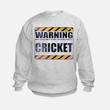 Warning: Cricket Sweatshirt