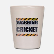 Warning: Cricket Shot Glass