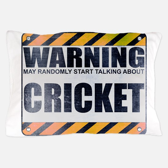 Warning: Cricket Pillow Case