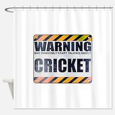 Warning: Cricket Shower Curtain
