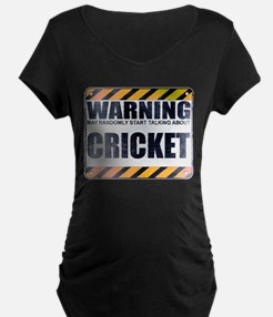 Warning: Cricket Dark Maternity T-Shirt