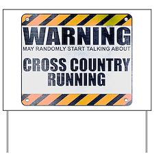 Warning: Cross Country Running Yard Sign