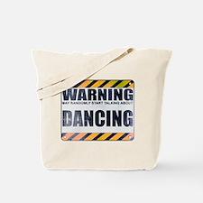 Warning: Dancing Tote Bag