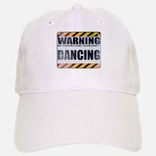 Warning: Dancing Baseball Baseball Cap