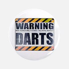 "Warning: Darts 3.5"" Button"