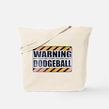 Warning: Dodgeball Tote Bag