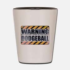 Warning: Dodgeball Shot Glass