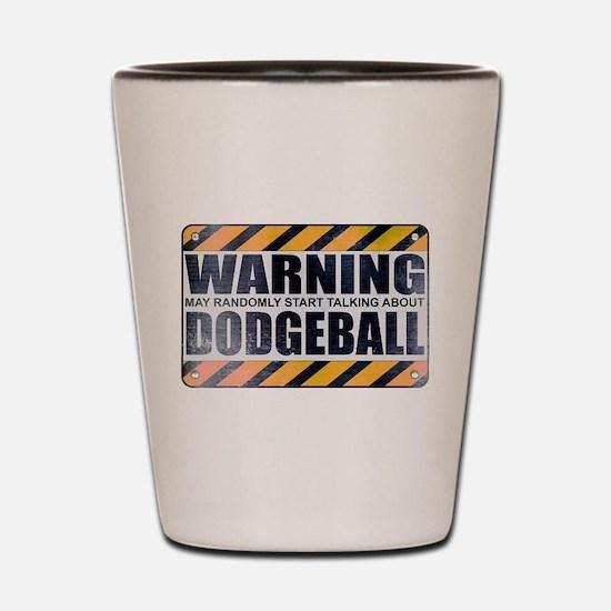 Warning: Dodgeball Shot Glass