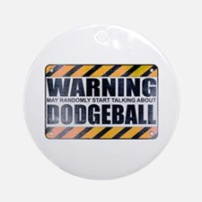 Warning: Dodgeball Round Ornament