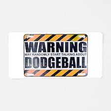 Warning: Dodgeball Aluminum License Plate
