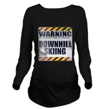 Warning: Downhill Skiing Long Sleeve Maternity T-S