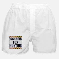 Warning: Fox Hunting Boxer Shorts