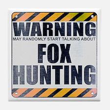 Warning: Fox Hunting Tile Coaster