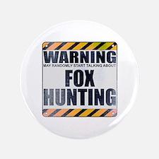 """Warning: Fox Hunting 3.5"""" Button"""