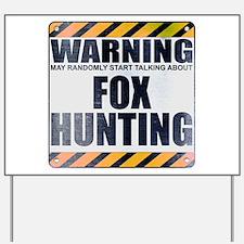 Warning: Fox Hunting Yard Sign