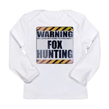 Warning: Fox Hunting Long Sleeve Infant T-Shirt