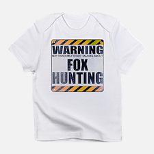 Warning: Fox Hunting Infant T-Shirt