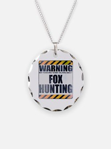 Warning: Fox Hunting Necklace