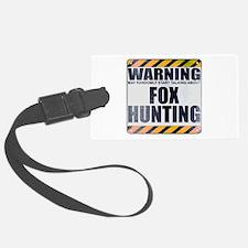 Warning: Fox Hunting Luggage Tag