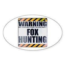 Warning: Fox Hunting Oval Decal