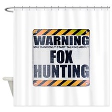 Warning: Fox Hunting Shower Curtain