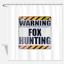 Warning: Fox Hunting Shower Curtain