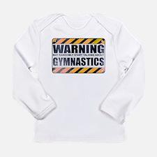 Warning: Gymnastics Long Sleeve Infant T-Shirt