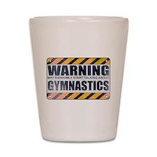 Warning: Gymnastics Shot Glass
