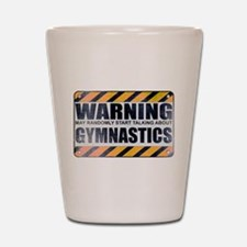 Warning: Gymnastics Shot Glass